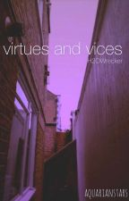 「virtues and vices」h2owrecker by thetagammadelta