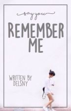 Say you remember me [ Slow Update ] by delsny