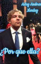 ¿Por Que ella? Dean Ambrose (SEMI-HOT) Segunda Temporada by TheQueenUnstable