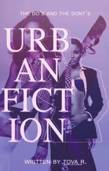 Urban Fiction: The Do's And The Please Dont's