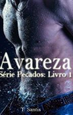 Avareza - Série Pecados by tahychan