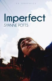 Imperfect by SyannePotts