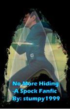 No More Hiding - A Spock (Star Trek) Fanfiction by stumpy1999