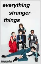 everything stranger things by demogorgonslayer