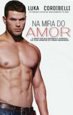 Na Mira do Amor (Romance Gay) by Luka_Cordibelli