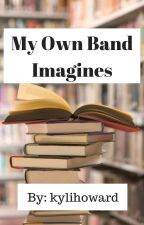My Own Band Imagines by kylihoward