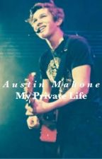 Austin Mahone: My Private Life by AustinMahone-