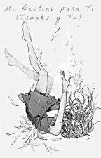 Mi destino para ti (Trunks Y Tu) by Klazu-Clau