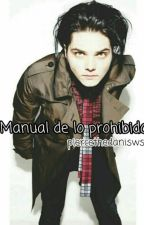 Manual de lo prohibido || Gerard Way y tu || [ADAPTADA] by piercethedanisws