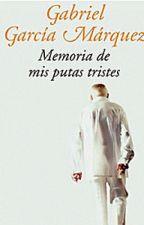 memorias de mis putas tristes(Garcia Marquez) by Daniel_23g
