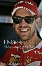 ●SZÜNETEL●Határokon túl.../Sebastian Vettel Fanfiction/  by colderthanyouthink