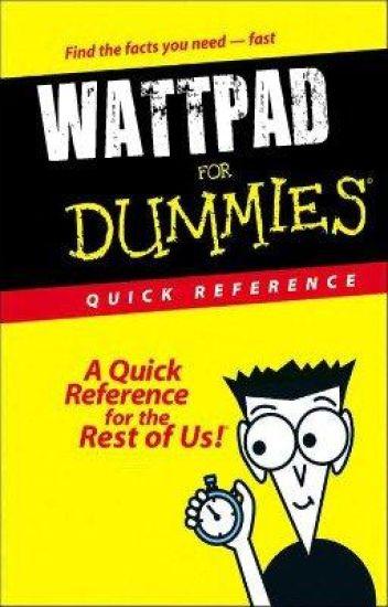 Wattpad for dummies