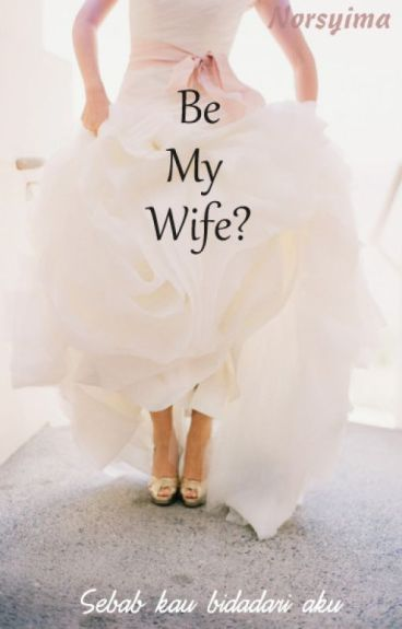 Be My Wife?