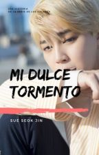 Mi Dulce Tormento (Jimin y ___) [COMPLETADA] by sugeiths