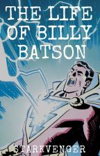 The Life Of Billy Batson by Starkvenger