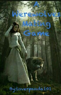 A Werewolves Mating Game - Kayla - Wattpad