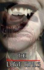 The Lost Girls (Chris Cerulli Vampire Story) by XxakthecreaturexX