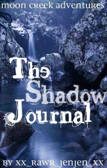 Moon Creek Adventures: The Shadow Journal by HeLuvsMeNot
