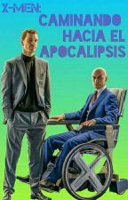 X-Men: Caminando Hacia el Apocalipsis {Charles Xavier}  by Soosnby