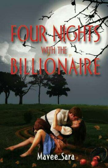 Four Nights With The Billionaire (18+) - Victory Sarah - Wattpad