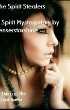 The Spirit Stealers by Senserstarshine