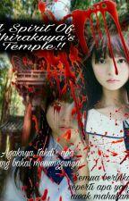 A Spirit Of Shirakuya's Temple! (Kisah Seram!) by Quratul_Ain11