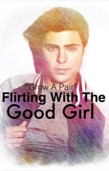 Flirting With The Good Girl