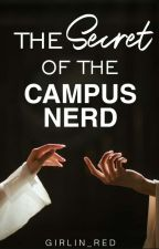 The Secret of the Campus Nerd by GirlIn_Red