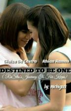 Destined To Be One (RaStro's Journey To For Keeps) by Michigoxx