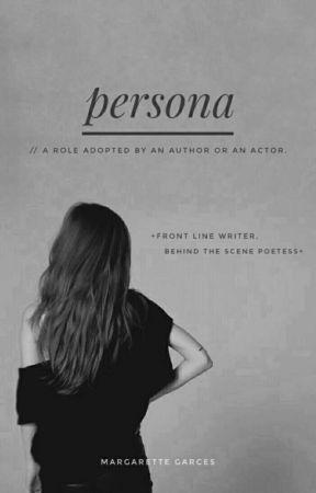 Persona; A poetry by wallflowergoddess27