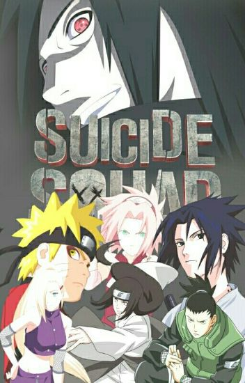 Suicide Squad || Naruto Fanfiction AU (Preview) - 郑美丽 • rae - Wattpad