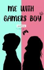 Gamers Boy And Crazy Girl [Selesai] by anggunticia