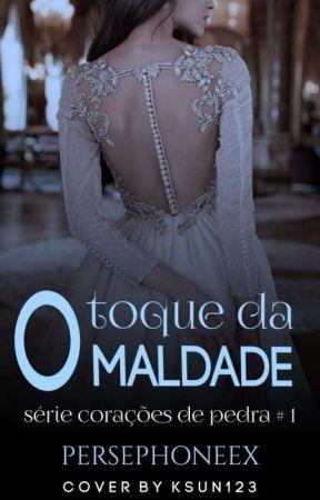 O Toque da Maldade (FINALIZADA) by PersephoneEx