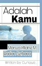 Adalah KAMU (The Badass Series #2) by Aku-UMI