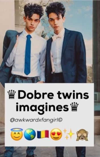 Dobre twins ♡ imagines