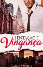 Tentação e vingança-Romance gay by gabrisantos123