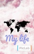 my life💋💯 by jolyna-cameron