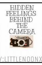 Hidden Feelings Behind The Camera [ON-GOING] by littlenoonxr