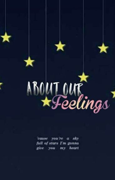 About Our Feelings