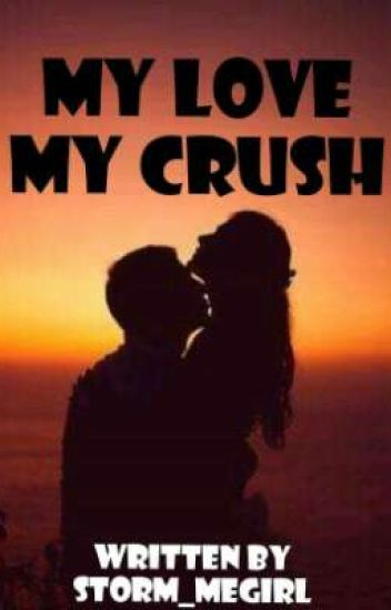 My Love My crush
