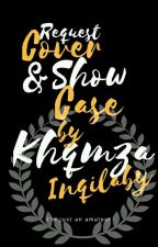 Show Case & Cover Request (CLOSE) by khanza_inqilaby
