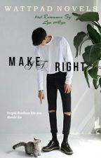 Make it right. by kimskj_