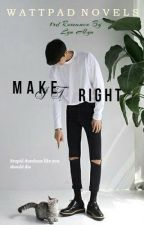 Make it right. by kimskj_
