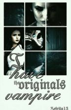 I have the originals vampire (TVD) by Zefrita13