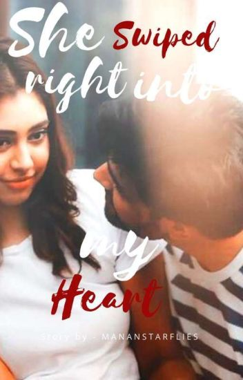 manan - She Swiped Right Into My Heart ❤❤(completed )