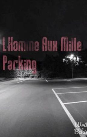 L'homme aux mille parking by Ophelie06530