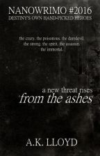 From The Ashes [#NaNoWriMo16] by ak_lloyd