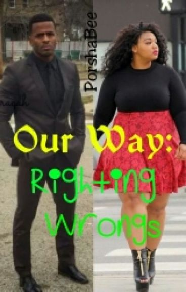 Our Way: Righting Wrongs (On Hold)