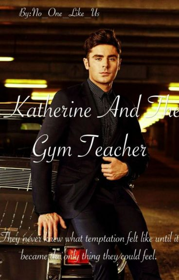 Katherine and the GYM teacher