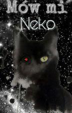 Mów mi Neko by Shiro-KawaiiNeko
